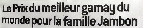Titre article du Progrès Prix du Meilleur Gamay du monde pour la famille Jambon - Vins Maison Jambon dans la presse